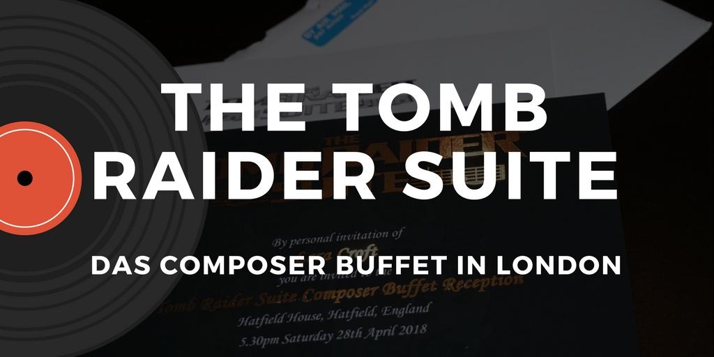 Eindrücke von der Tomb Raider Suite Composer Buffet Reception